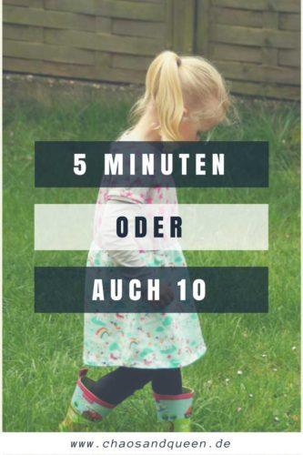5 Minuten oder auch 10